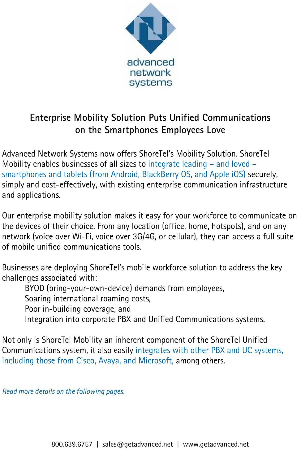 existing enterprise communication infrastructure and applications. Our enterprise mobility solution makes it easy for your workforce to communicate on the devices of their choice.