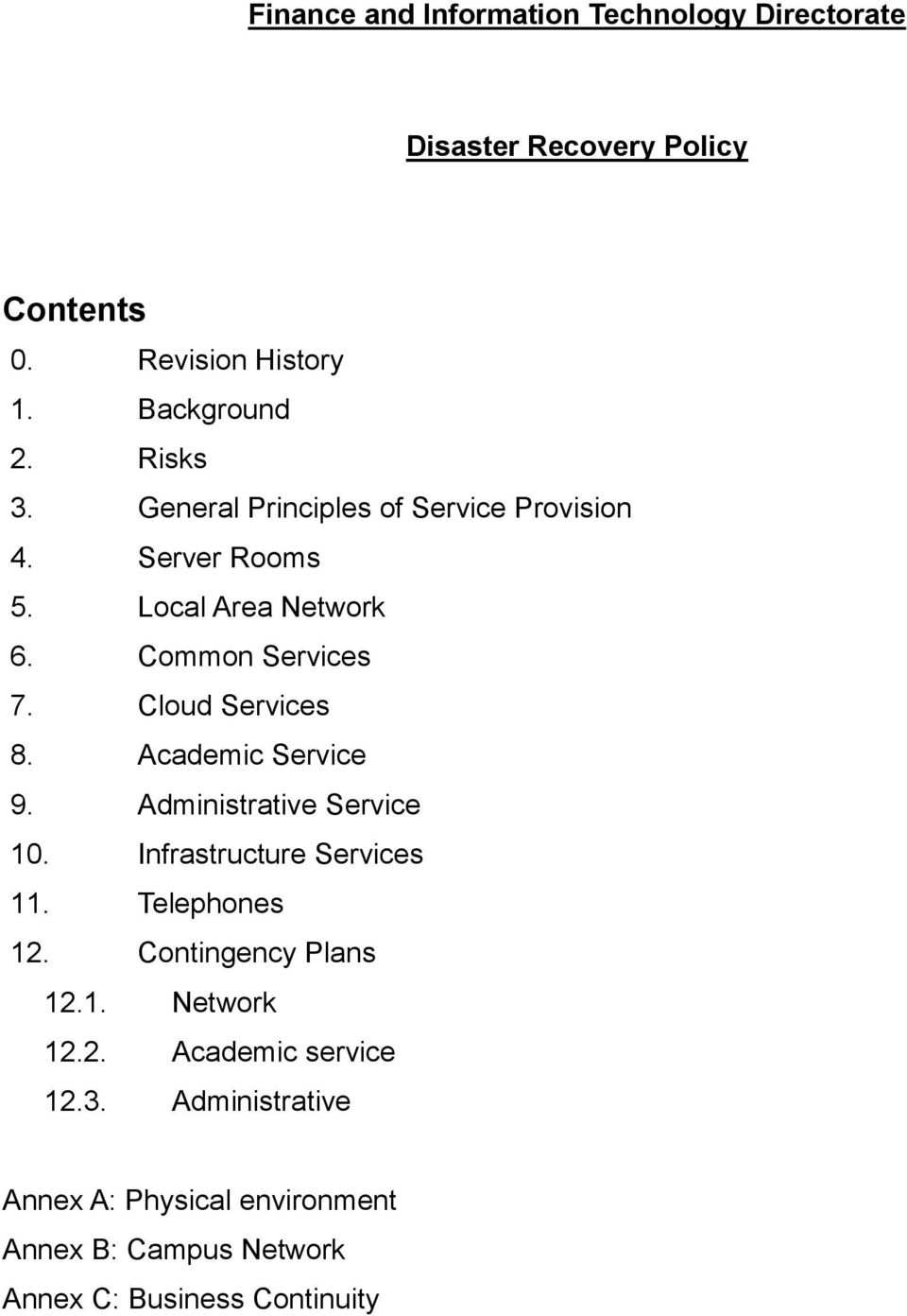Academic Service 9. Administrative Service 10. Infrastructure Services 11. Telephones 12. Contingency Plans 12.1. Network 12.