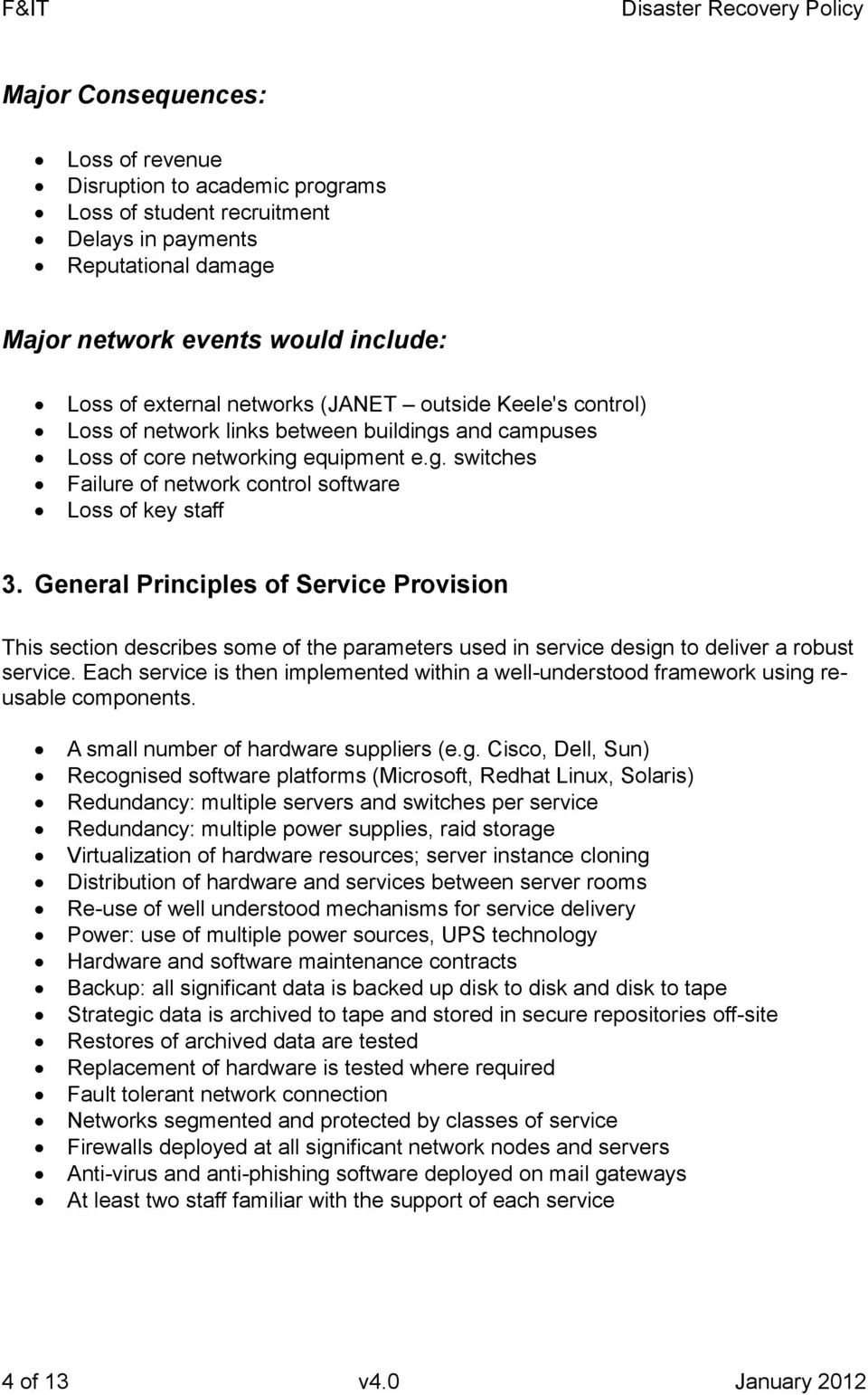 General Principles of Service Provision This section describes some of the parameters used in service design to deliver a robust service.