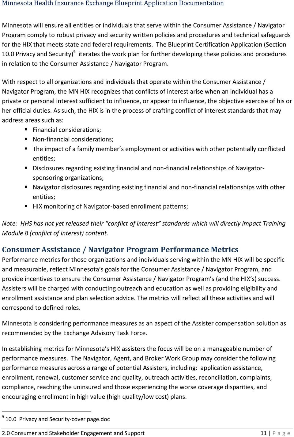 0 Privacy and Security) 9 iterates the work plan for further developing these policies and procedures in relation to the Consumer Assistance / Navigator Program.