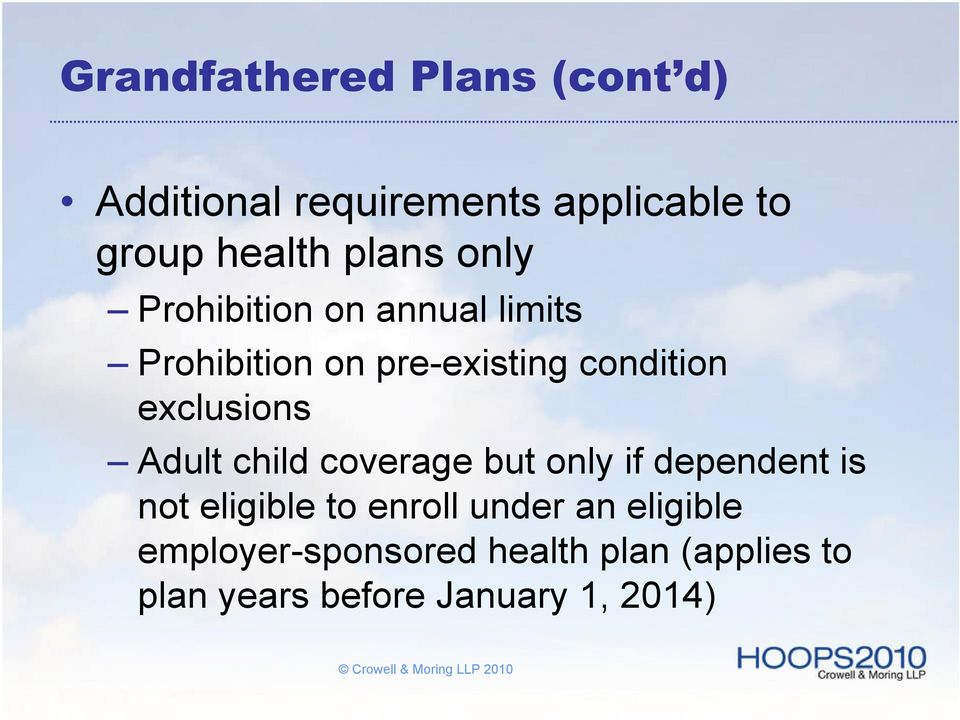 exclusions Adult child coverage but only if dependent is not eligible to enroll