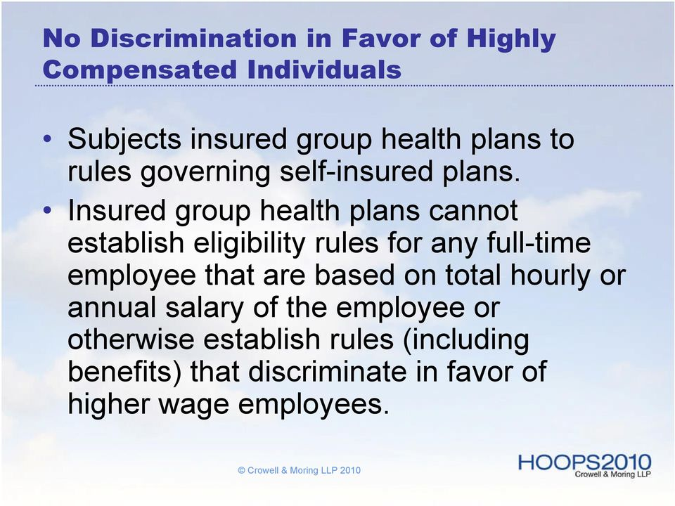 Insured group health plans cannot establish eligibility rules for any full-time employee that are