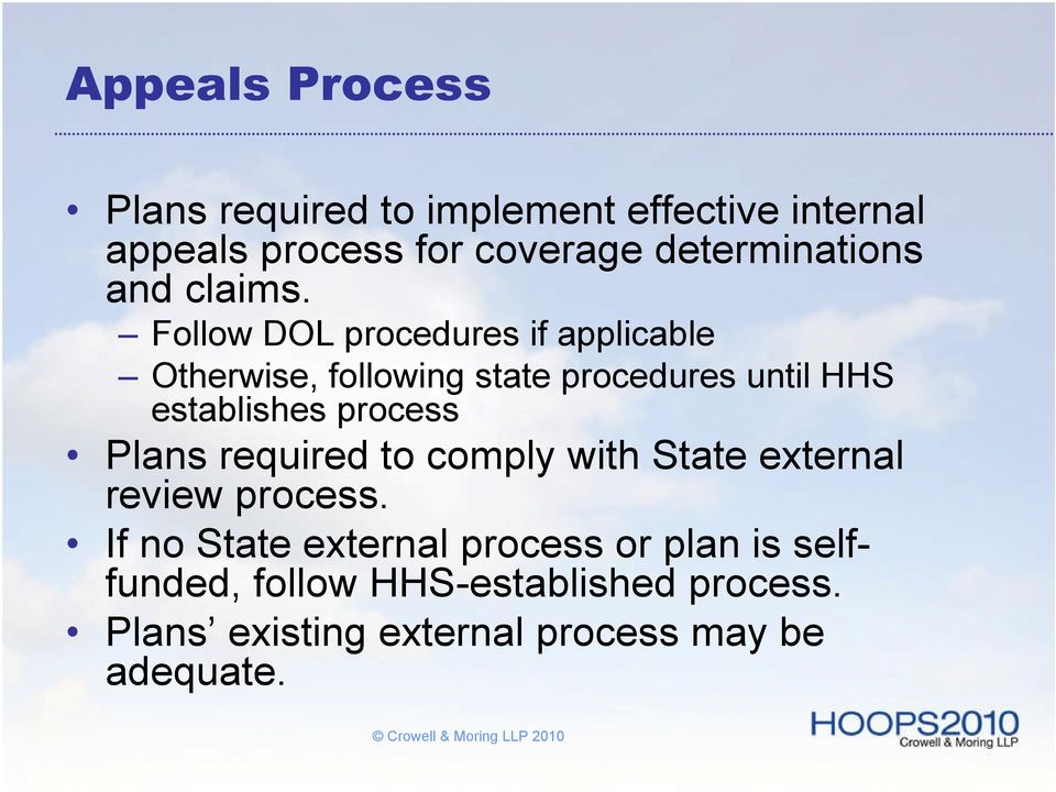 Follow DOL procedures if applicable Otherwise, following state procedures until HHS establishes process