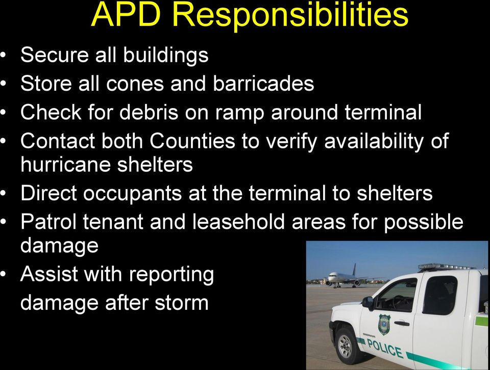 of hurricane shelters Direct occupants at the terminal to shelters Patrol