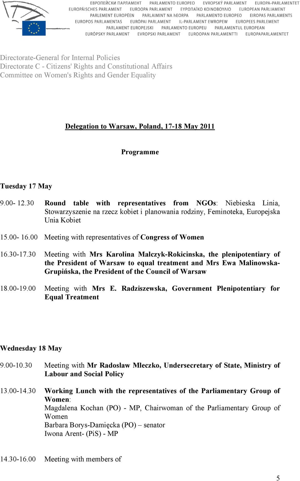 00 Meeting with representatives of Congress of Women 16.30-17.