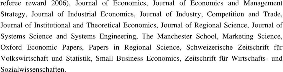 Science and Systems Engineering, The Manchester School, Marketing Science, Oxford Economic Papers, Papers in Regional Science,