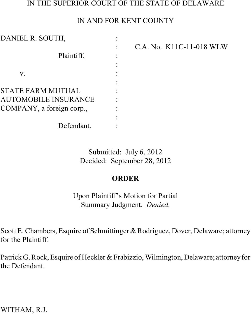 : Submitted: July 6, 2012 Decided: ORDER Upon Plaintiff s Motion for Partial Summary Judgment. Denied. Scott E.