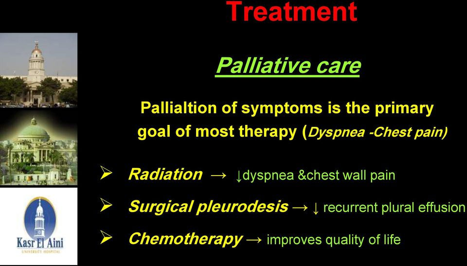 Radiation dyspnea &chest wall pain Surgical pleurodesis