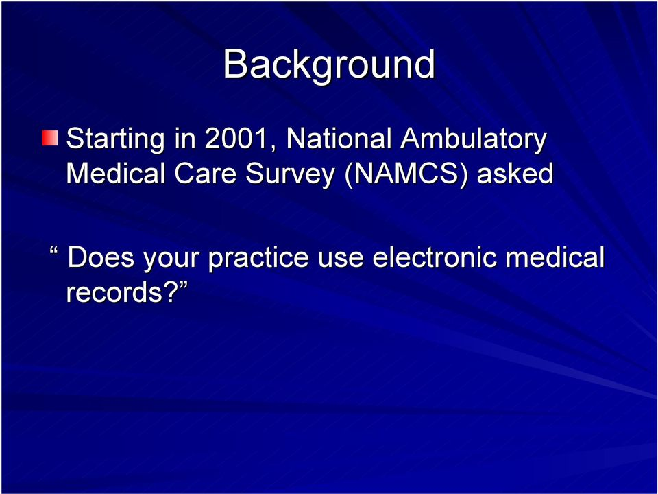 Survey (NAMCS) asked Does your