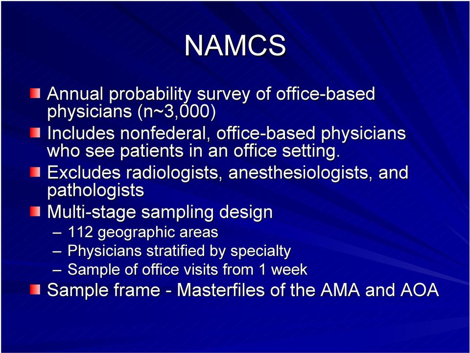 Excludes radiologists, anesthesiologists, and pathologists Multi-stage sampling design 112