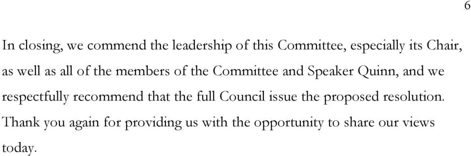 we respectfully recommend that the full Council issue the proposed resolution.