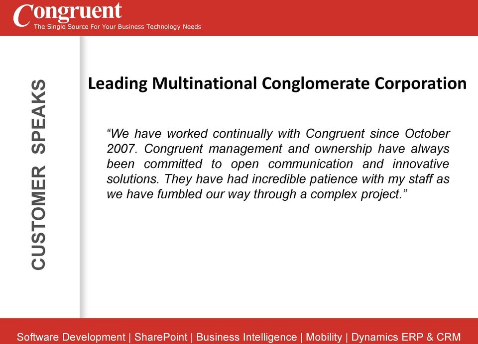 Congruent management and ownership have always been committed to open communication
