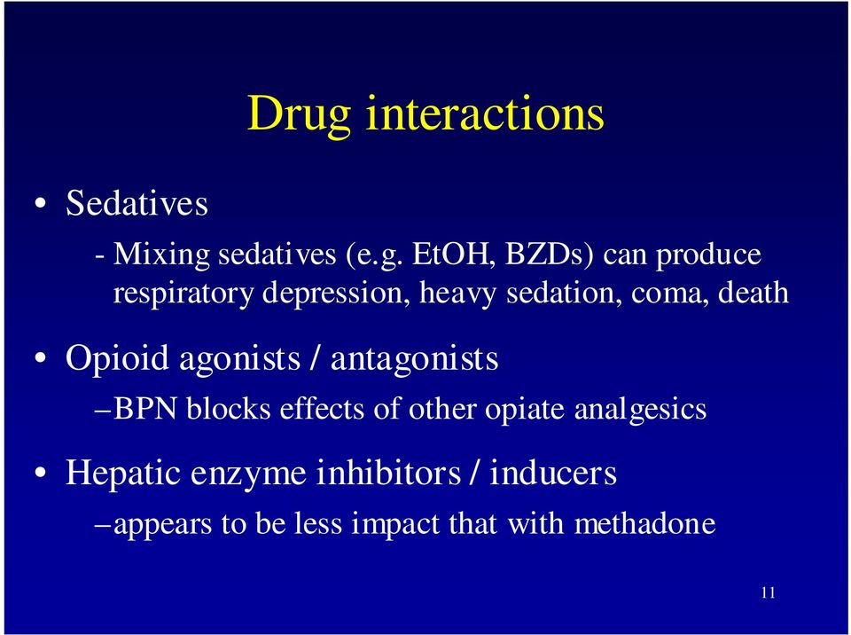 agonists / antagonists BPN blocks effects of other opiate analgesics