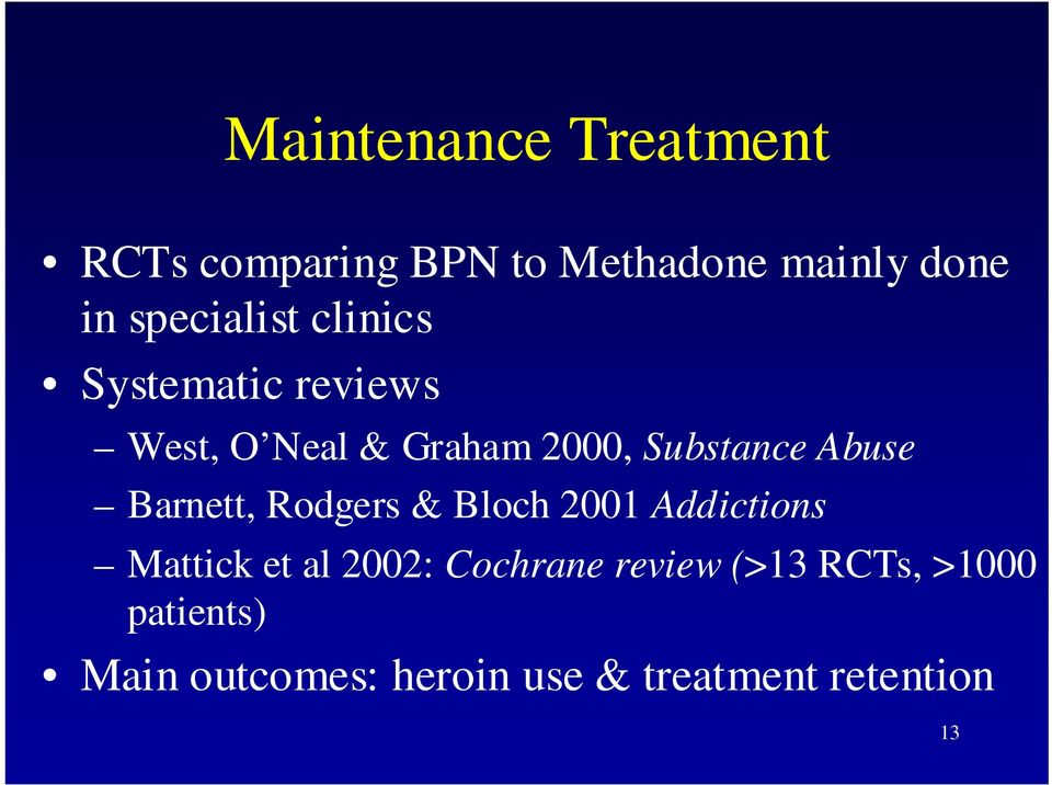 Abuse Barnett, Rodgers & Bloch 2001 Addictions Mattick et al 2002: Cochrane