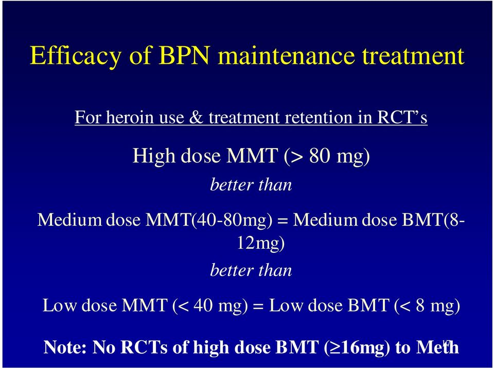 MMT(40-80mg) = Medium dose BMT(8-12mg) better than Low dose MMT (< 40