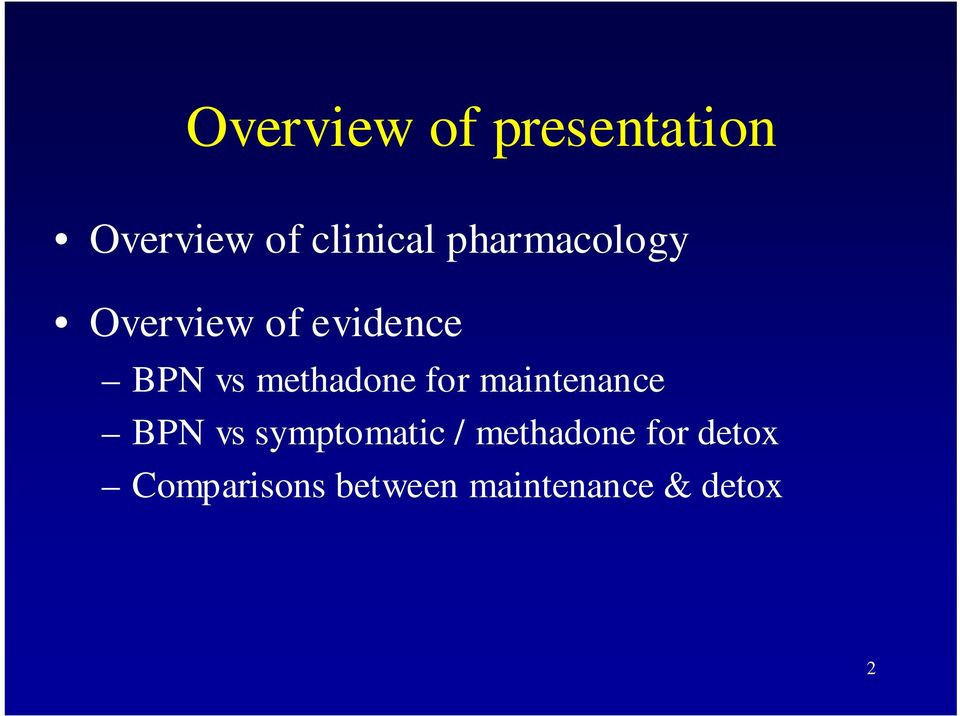 methadone for maintenance BPN vs symptomatic /
