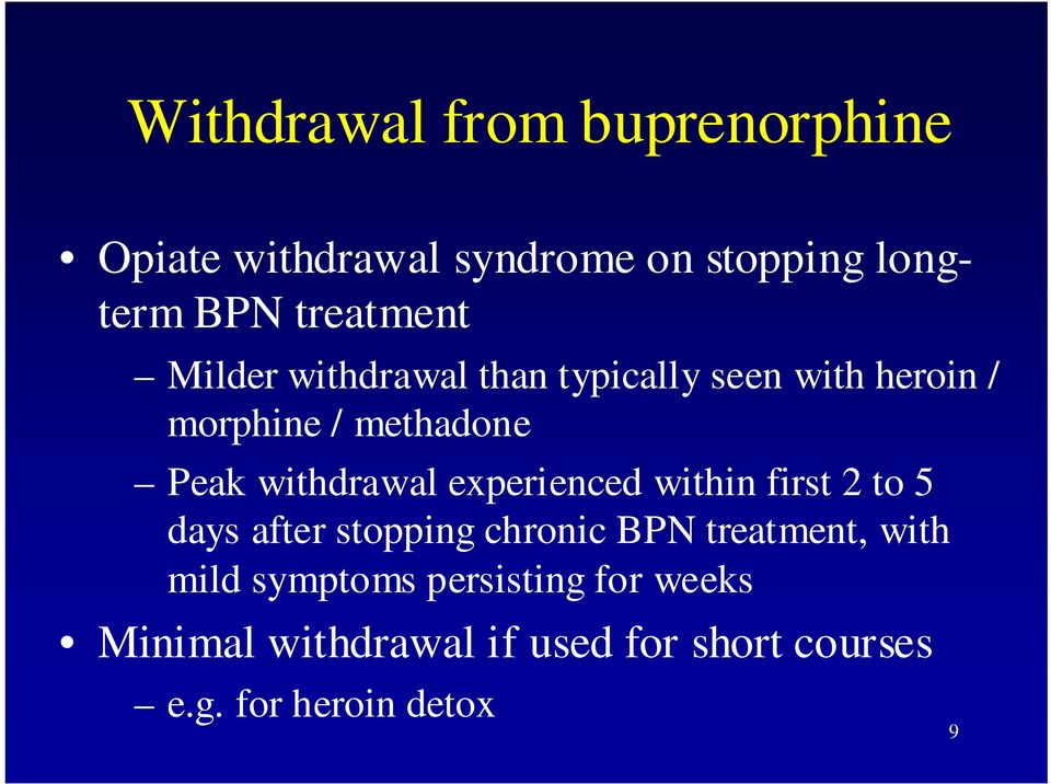 withdrawal experienced within first 2 to 5 days after stopping chronic BPN treatment, with