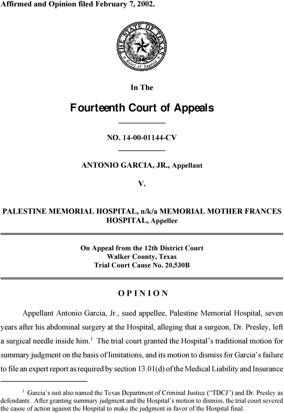 20,530B O P I N I O N Appellant Antonio Garcia, Jr., sued appellee, Palestine Memorial Hospital, seven years after his abdominal surgery at the Hospital, alleging that a surgeon, Dr.