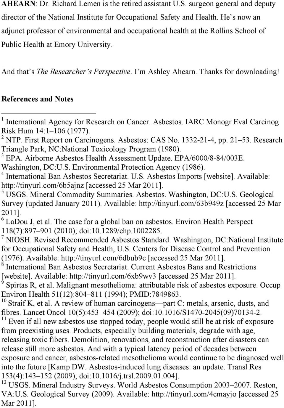 Thanks for downloading! References and Notes 1 International Agency for Research on Cancer. Asbestos. IARC Monogr Eval Carcinog Risk Hum 14:1 106 (1977). 2 NTP. First Report on Carcinogens.