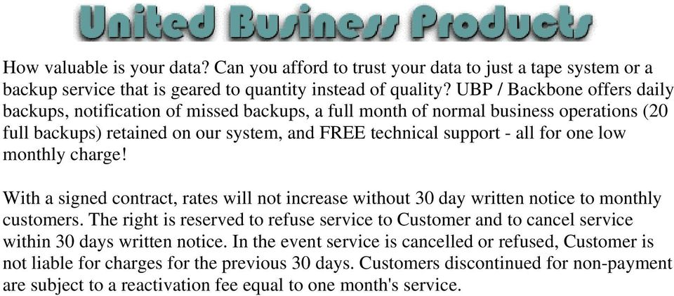 low monthly charge! With a signed contract, rates will not increase without 30 day written notice to monthly customers.