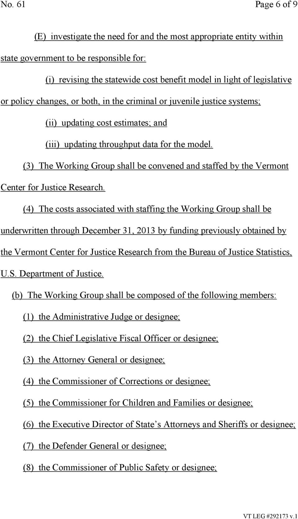 (3) The Working Group shall be convened and staffed by the Vermont Center for Justice Research.