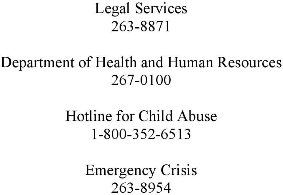 267-0100 Hotline for Child Abuse