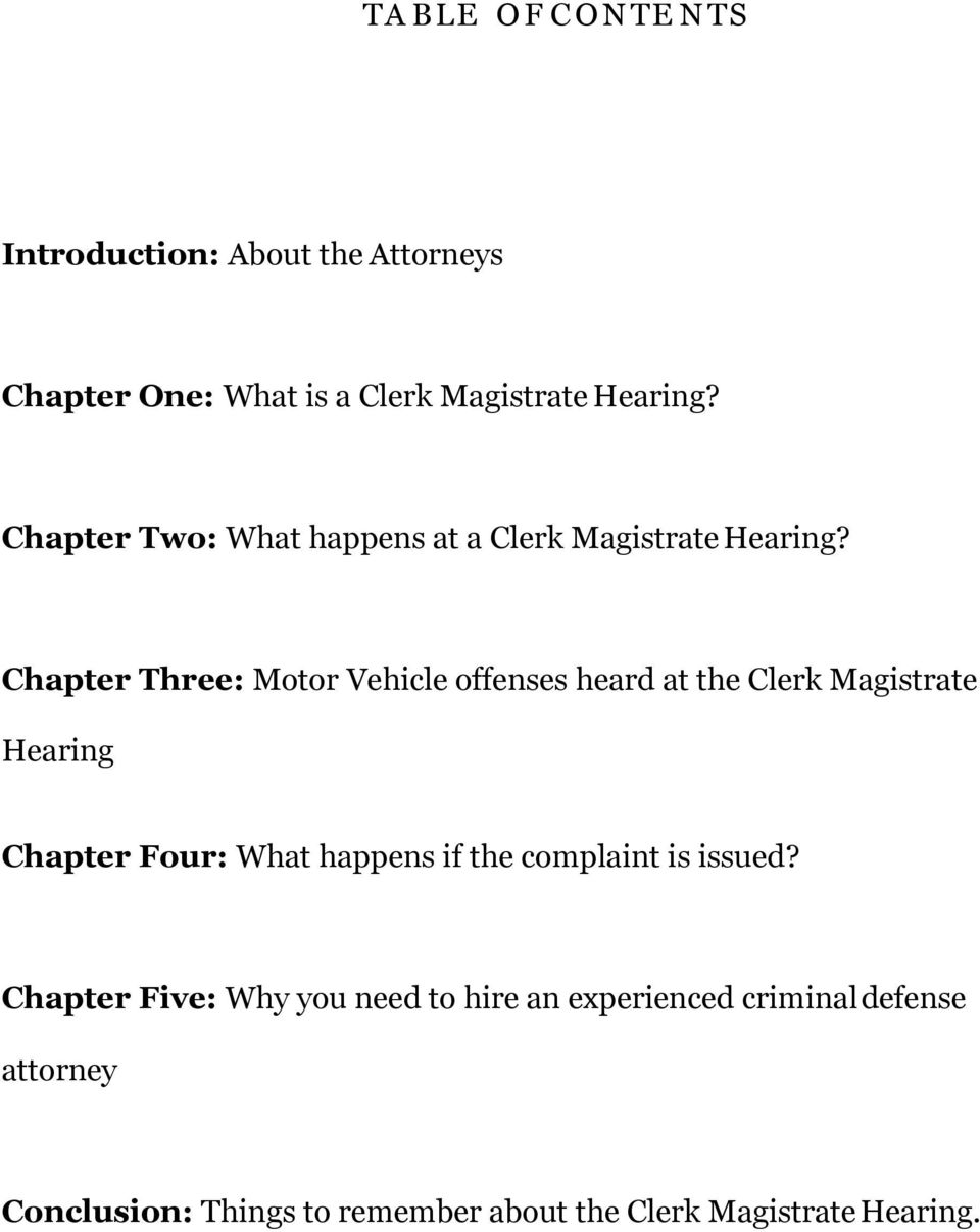 Chapter Three: Motor Vehicle offenses heard at the Clerk Magistrate Hearing Chapter Four: What happens if the