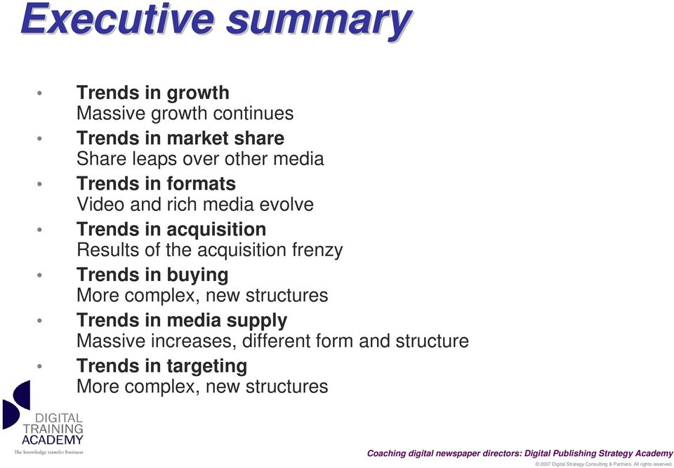 of the acquisition frenzy Trends in buying More complex, new structures Trends in media supply