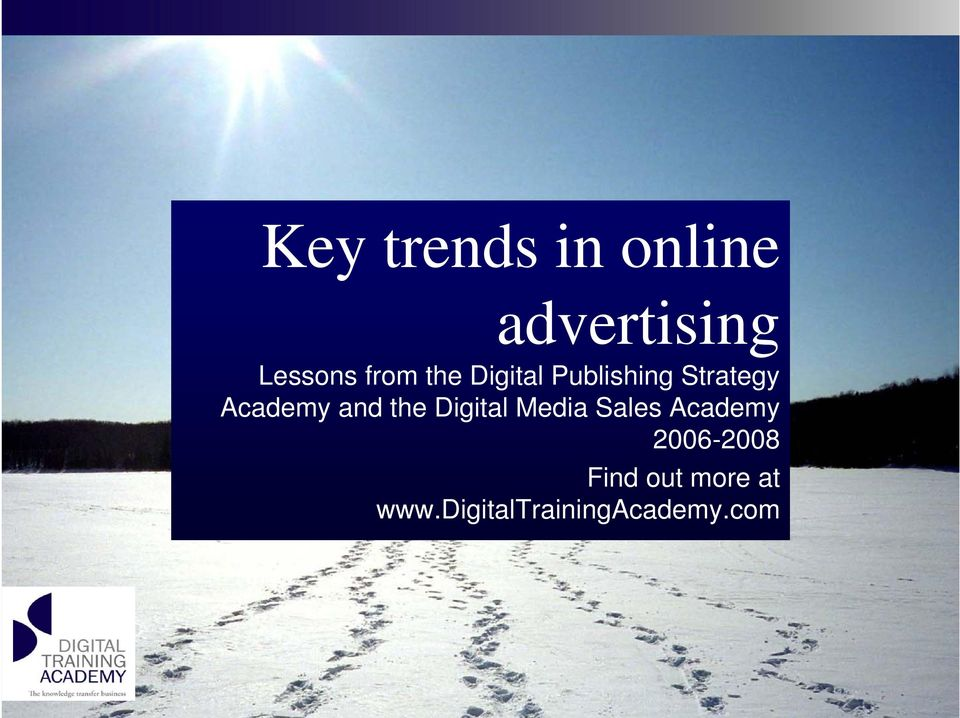 Media Sales Academy 2006-2008 Find out more at www.