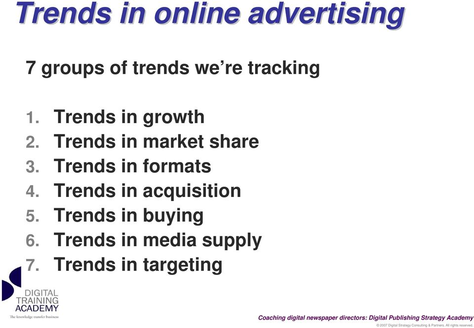 Trends in market share 3. Trends in formats 4.