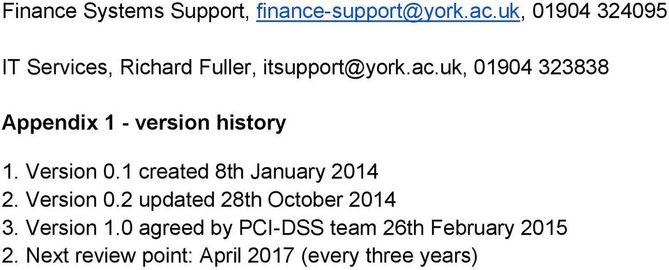 uk, 01904 323838 Appendix 1 - version history 1. Version 0.1 created 8th January 2014 2.