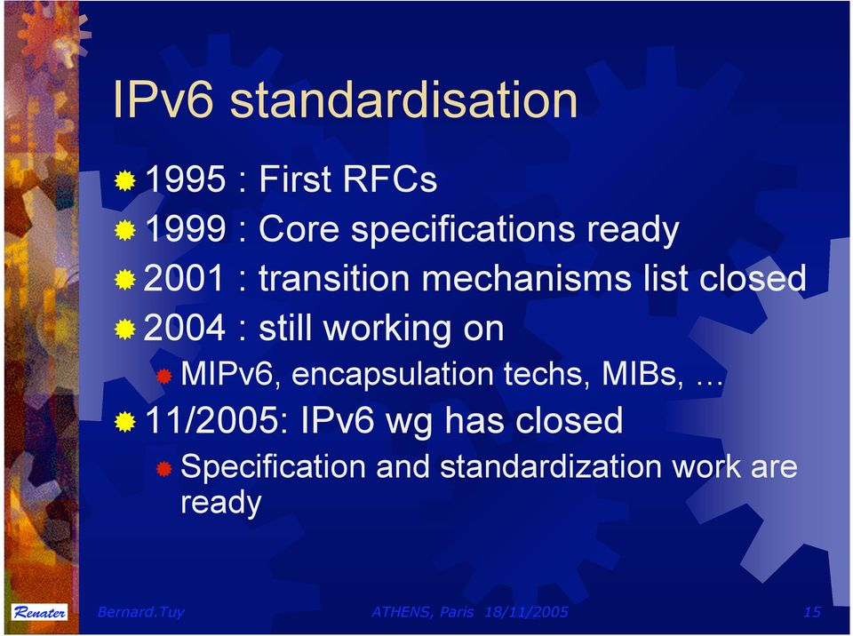 encapsulation techs, MIBs, 11/2005: IPv6 wg has closed Specification