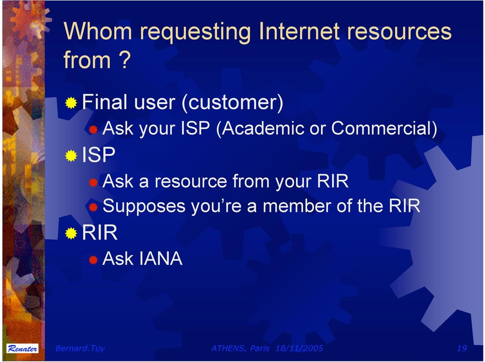 Commercial) ISP Ask a resource from your RIR Supposes