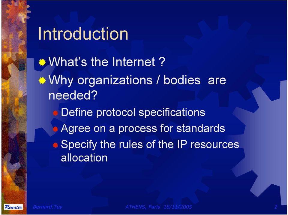 Define protocol specifications Agree on a process for