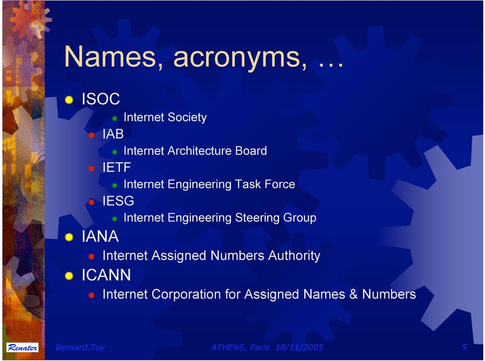 Steering Group IANA Internet Assigned Numbers Authority ICANN Internet