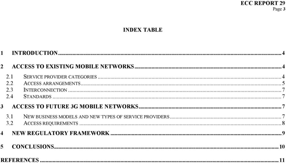 ..7 3 ACCESS TO FUTURE 3G MOBILE NETWORKS...7 3.1 NEW BUSINESS MODELS AND NEW TYPES OF SERVICE PROVIDERS.