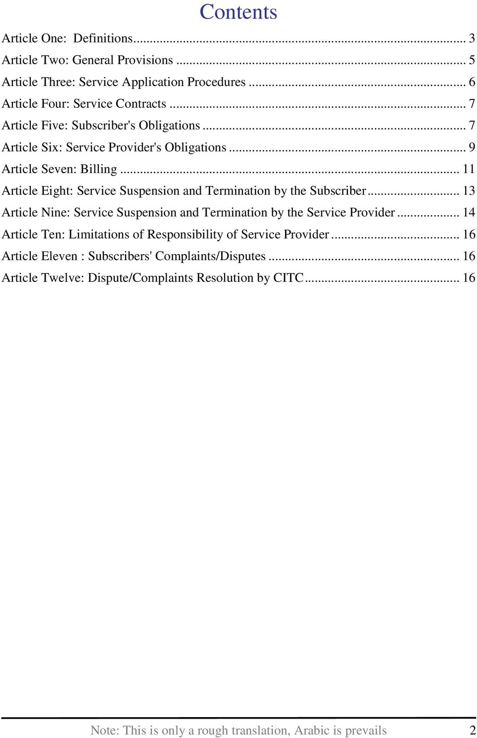 .. 11 Article Eight: Service Suspension and Termination by the Subscriber... 13 Article Nine: Service Suspension and Termination by the Service Provider.
