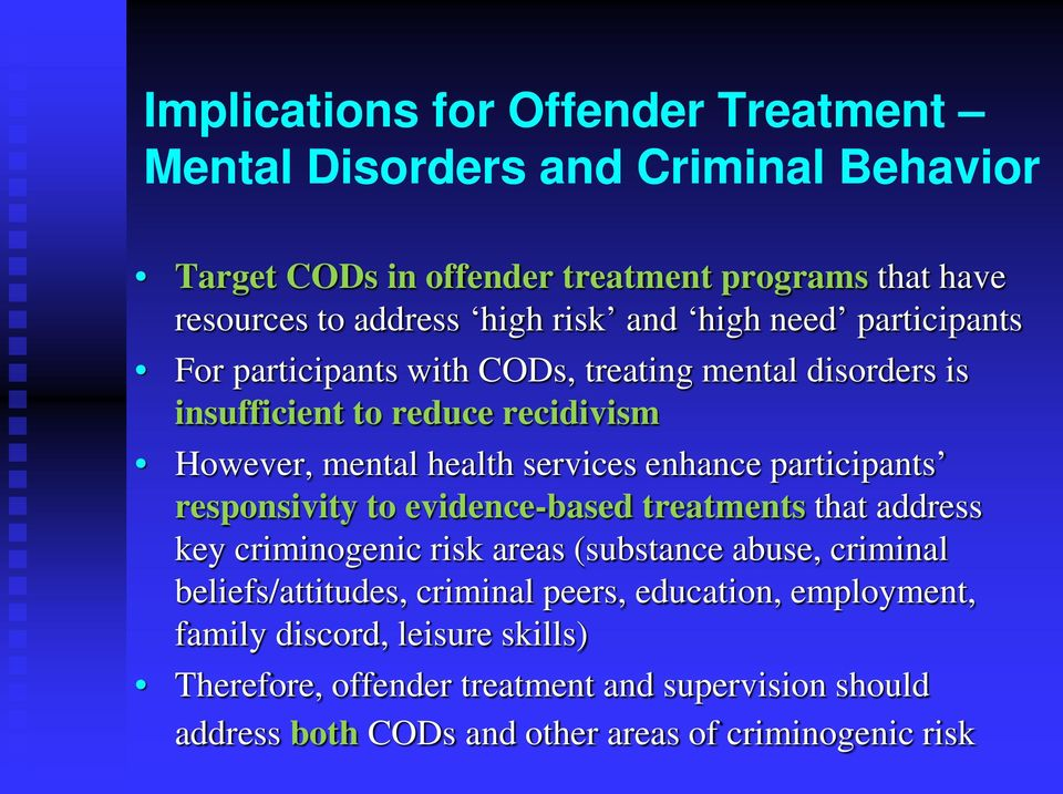 participants responsivity to evidence-based treatments that address key criminogenic risk areas (substance abuse, criminal beliefs/attitudes, criminal peers,