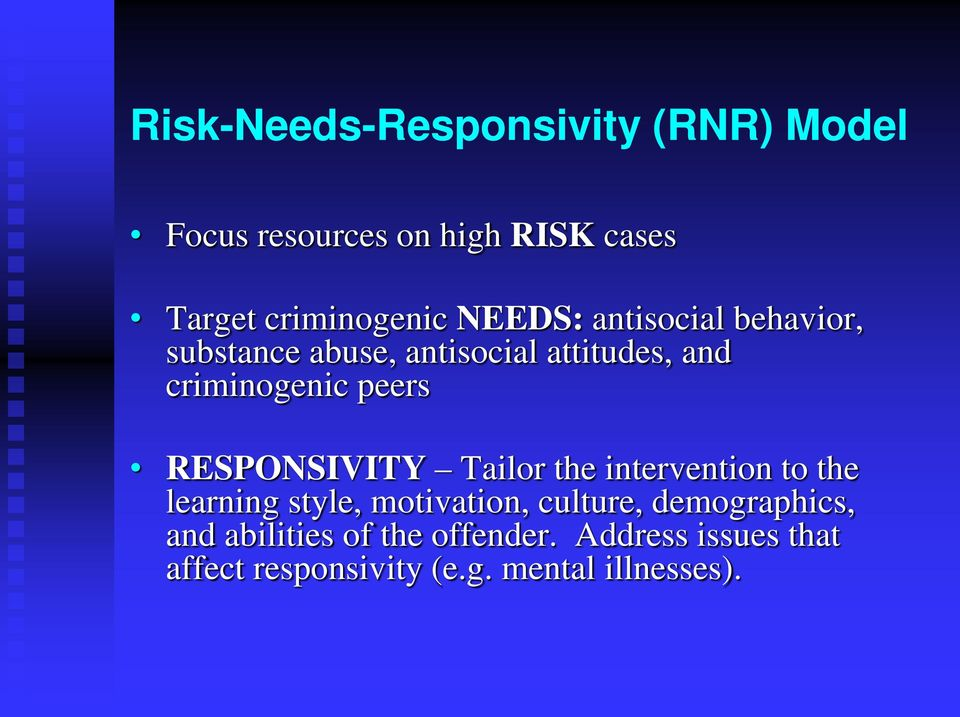 RESPONSIVITY Tailor the intervention to the learning style, motivation, culture,