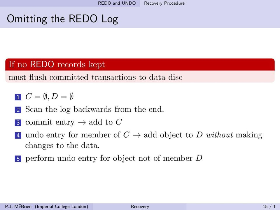3 commit entry add to C 4 undo entry for member of C add object to D without making changes to
