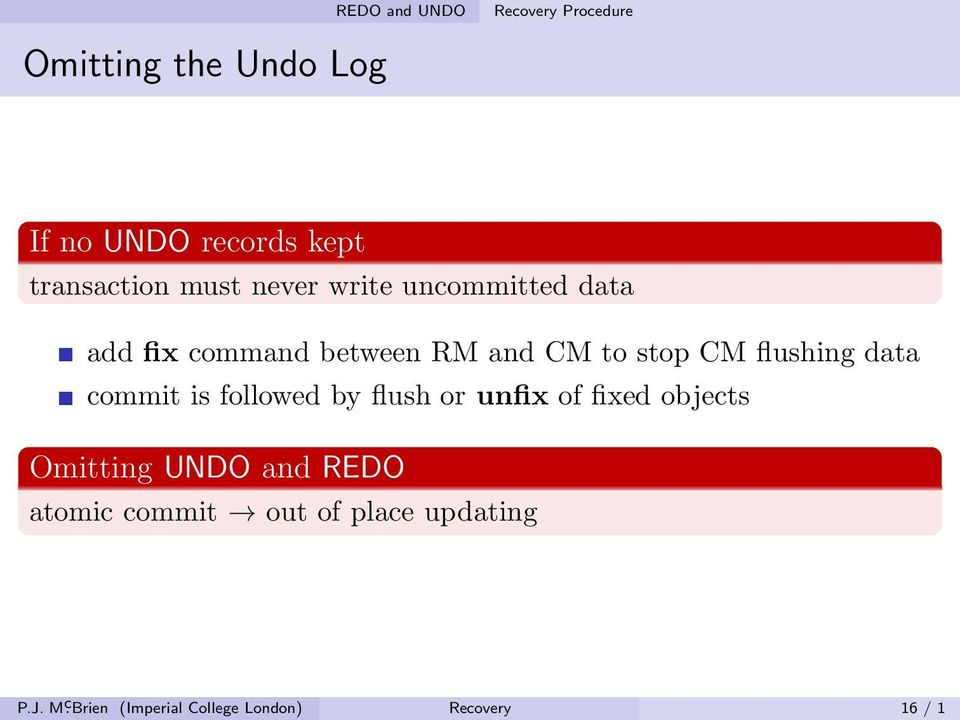 CM flushing data commit is followed by flush or unfix of fixed objects Omitting UNDO and