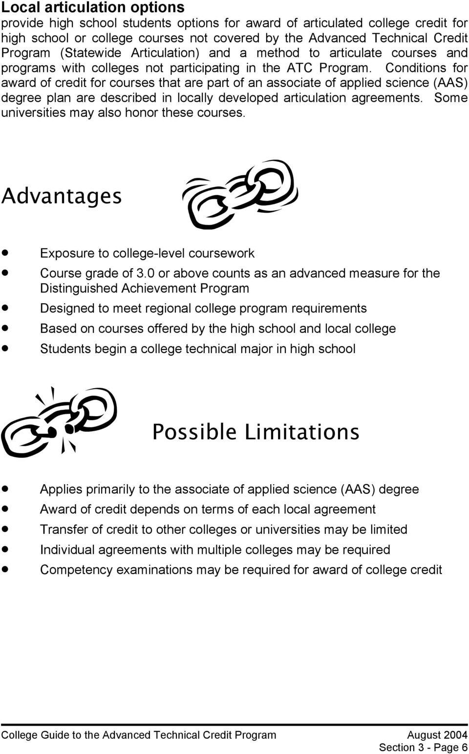Conditions for award of credit for courses that are part of an associate of applied science (AAS) degree plan are described in locally developed articulation agreements.