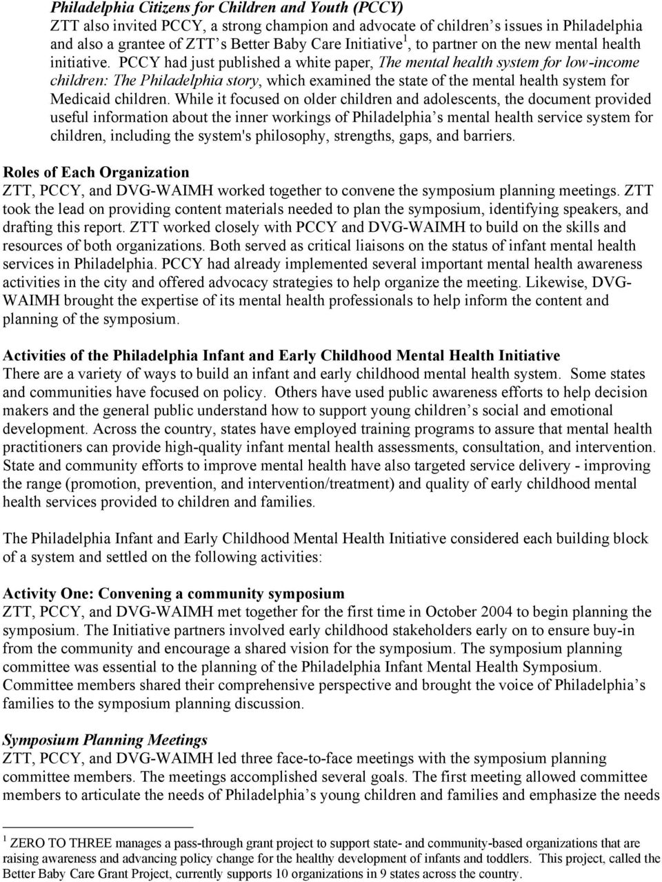 PCCY had just published a white paper, The mental health system for low-income children: The Philadelphia story, which examined the state of the mental health system for Medicaid children.
