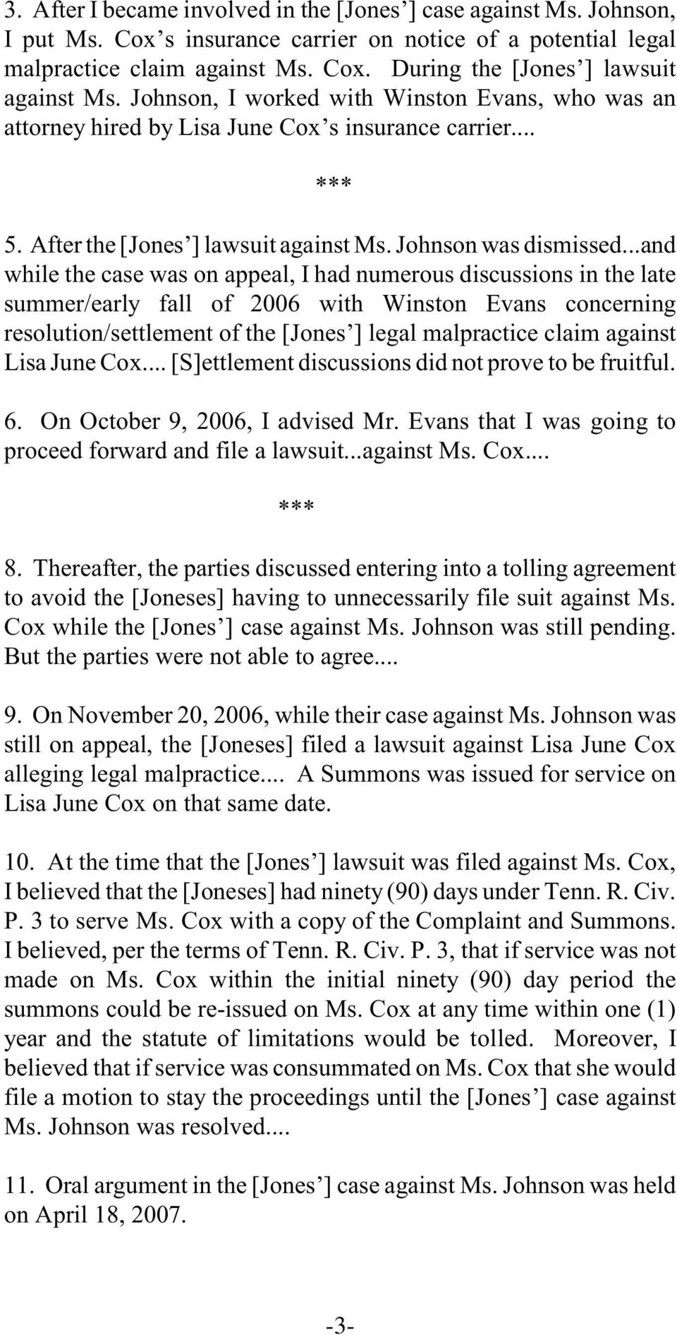 ..and while the case was on appeal, I had numerous discussions in the late summer/early fall of 2006 with Winston Evans concerning resolution/settlement of the [Jones ] legal malpractice claim