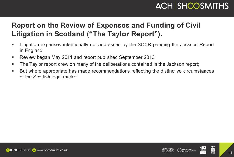 Review began May 2011 and report published September 2013 The Taylor report drew on many of the deliberations