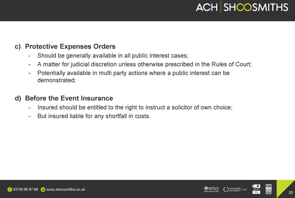 party actions where a public interest can be demonstrated; d) Before the Event Insurance - Insured should