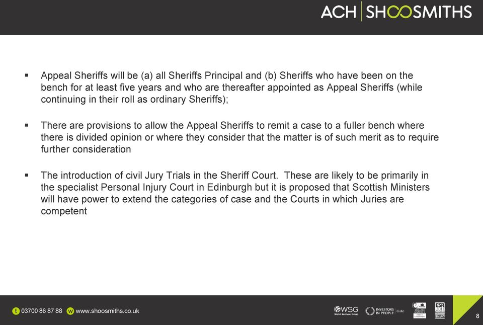 consider that the matter is of such merit as to require further consideration The introduction of civil Jury Trials in the Sheriff Court.
