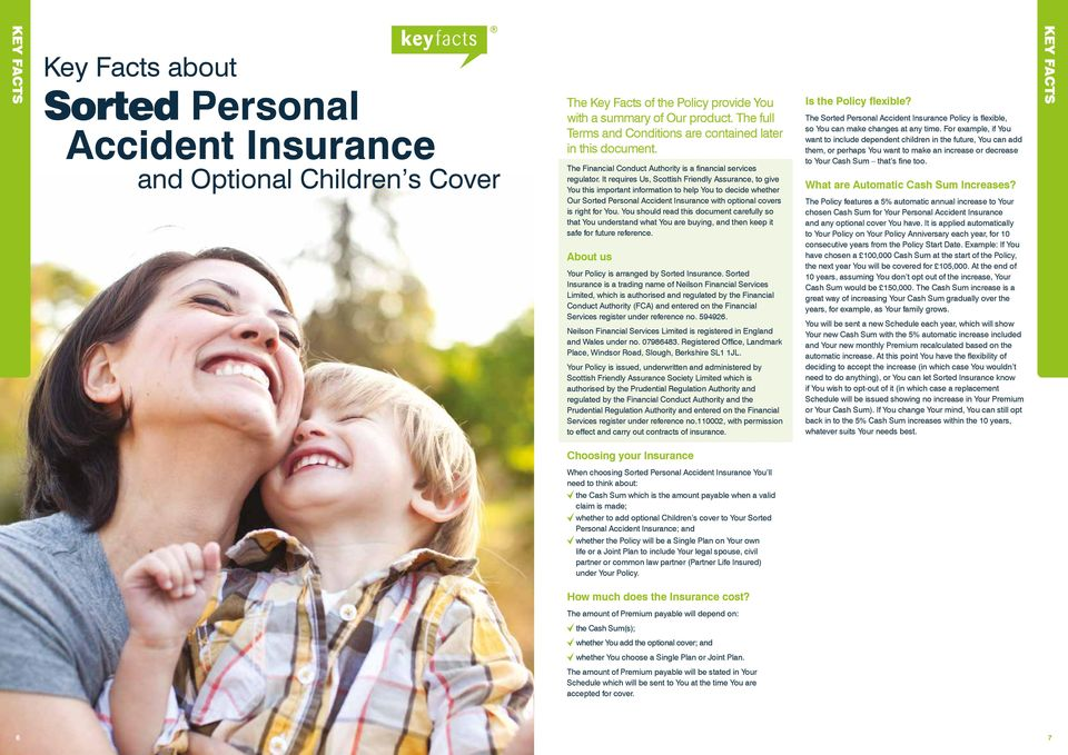 It requires Us, Scottish Friendly Assurance, to give You this important information to help You to decide whether Our Sorted Personal Accident Insurance with optional covers is right for You.