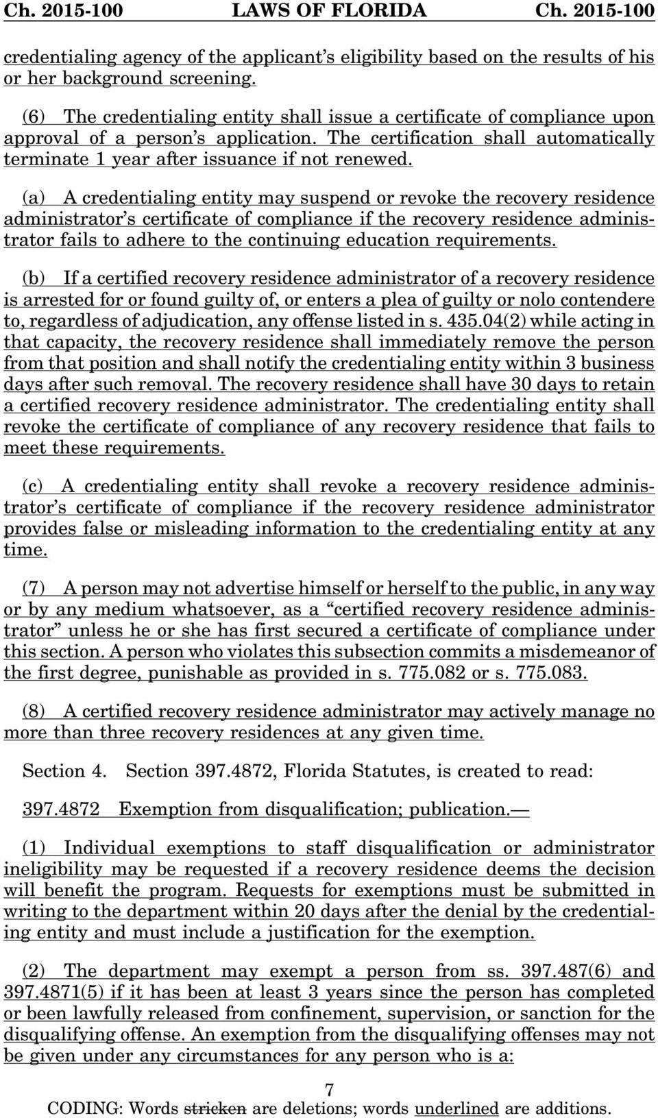 (a) A credentialing entity may suspend or revoke the recovery residence administrator s certificate of compliance if the recovery residence administrator fails to adhere to the continuing education