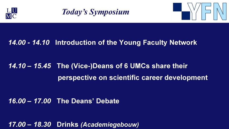 45 The (Vice-)Deans of 6 UMCs share their perspective on